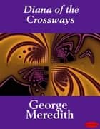 Diana of the Crossways ebook by George Meredith
