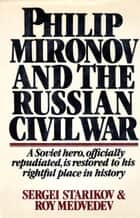Philip Mironov and the Russian Civil War ebook by Sergei Starikov