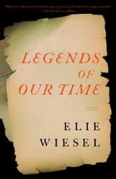 Legends of Our Time ebook by Elie Wiesel