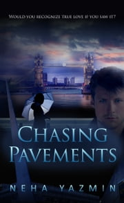 Chasing Pavements (The Soulmates Saga, Book 1) ebook by Neha Yazmin