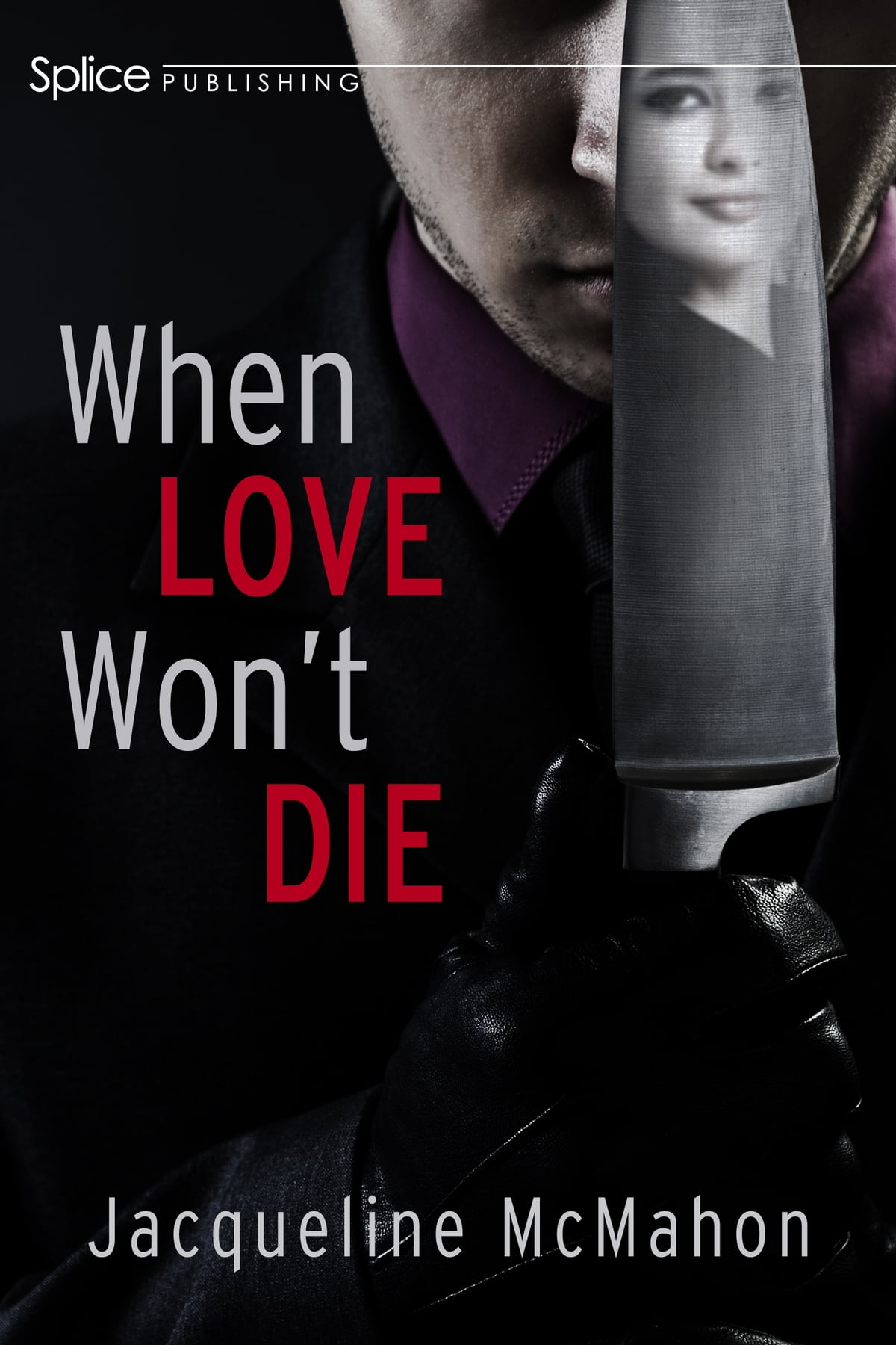 When love wont die ebook by jacqueline mcmahon 9781987854008 when love wont die ebook by jacqueline mcmahon 9781987854008 rakuten kobo fandeluxe Document