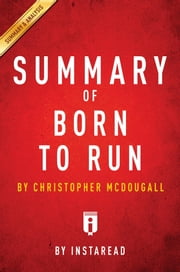 Summary of Born to Run - by Christopher McDougall | Includes Analysis ebook by Instaread Summaries