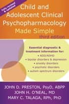 Child and Adolescent Clinical Psychopharmacology Made Simple ebook by John D. Preston, PsyD, ABPP,...