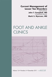 Current Management of Lesser Toe Deformities, An Issue of Foot and Ankle Clinics ebook by John H. Campbell,Mark S. Myerson