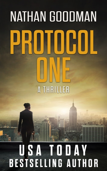 Protocol One - A Thriller ebook by Nathan Goodman