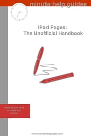 iPad Pages: The Unofficial Handbook ebook by Minute Help Guides