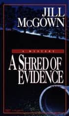 Shred of Evidence eBook by Jill McGown