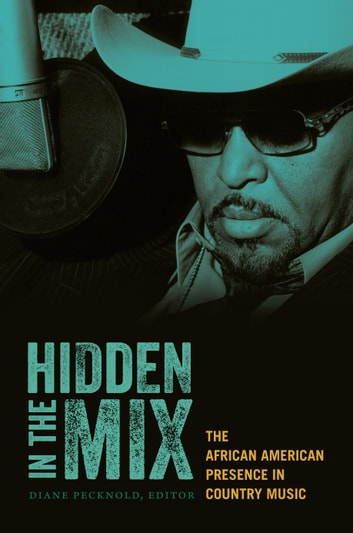 Hidden in the Mix - The African American Presence in Country Music ebook by