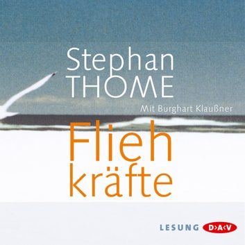 Fliehkräfte audiobook by Stephan Thome