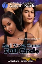 And We've Come Full Circle ebook by Aliyah Burke