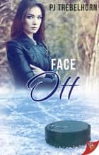 Face Off ebook by PJ Trebelhorn