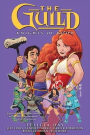 The Guild Volume 2: Knights of Good ebook by Felicia Day,Various Artists