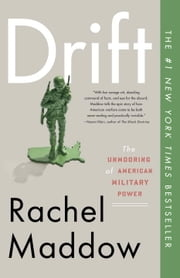 Drift - The Unmooring of American Military Power ebook by Rachel Maddow