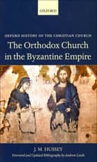 The Orthodox Church in the Byzantine Empire eBook par J. M. Hussey ; Andrew Louth