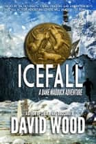 Icefall - A Dane Maddock Adventure ebook by