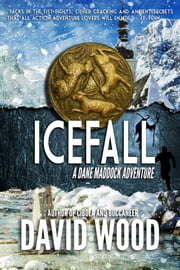 Icefall - A Dane Maddock Adventure ebook by David Wood