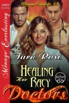 Healing Her Racy Doctors ebook by Tara Rose
