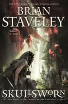 Skullsworn - A Novel in the World of The Emperor's Blades ebook by Brian Staveley