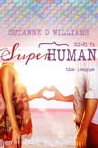 The League - Superhuman, #2 ebook by Suzanne D. Williams
