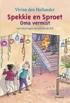 Oma vermist ebook by Vivian den Hollander, Juliette de Wit