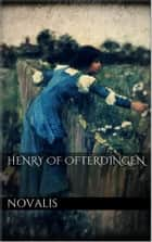 Henry of Ofterdingen ebook by Novalis