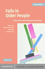 Falls in Older People - Risk Factors and Strategies for Prevention ebook by Stephen R. Lord,Catherine Sherrington,Hylton B. Menz,Jacqueline C. T. Close