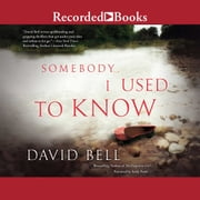Somebody I Used to Know audiobook by David Bell