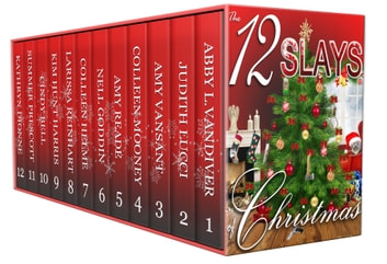 The 12 Slays of Christmas ebook by Abby L. Vandiver,Judith Lucci,Amy Vansant,Colleen Mooney,Amy Reade,Nell Goddin,Colleen Helme,Kim Hunt Harris,Larissa Reinhart,Cindy Bell,Summer Prescott,Kathryn Dionne
