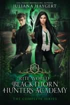 Blackthorn Hunters Academy - The Complete Series ebook by Juliana Haygert