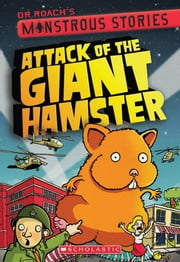 Monstrous Stories #2: Attack of the Giant Hamster ebook by Dr. Roach
