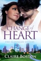 Change of Heart ebook by Claire Boston
