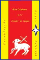 A Los Cristianos ebook by Forester de Santos