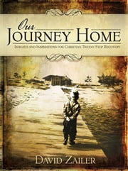 Our Journey Home - Insights and Inspirations for Christian Twelve Step Recovery ebook by David Zailer