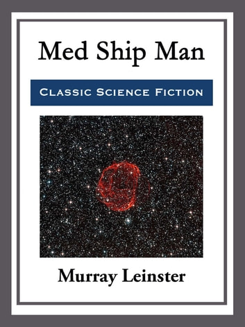 Med Ship Man ebook by Murray Leinster