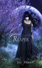 Gwen Reaper ebook by Jaz Primo