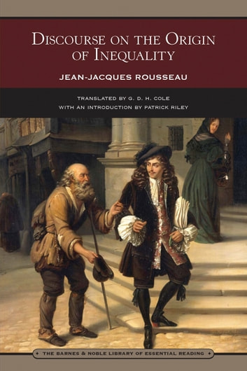 a review of discourse on inequality a book by jean jacques rousseau Free pdf download books by jean-jacques rousseau in a discourse on inequality rousseau sets out to demonstrate how the growth of civilization corrupts man's natural happiness and freedom by creating.