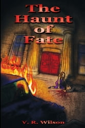 The Haunt of Fate ebook by V. R. Wilson
