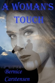 A Woman's Touch ebook by Bernice Carstensen