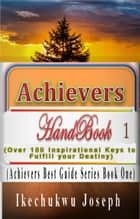 Achievers Handbook 1 ebook by Ikechukwu Joseph