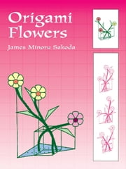 Origami Flowers ebook by James Minoru Sakoda