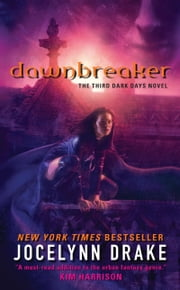 Dawnbreaker - The Third Dark Days Novel ebook by Jocelynn Drake