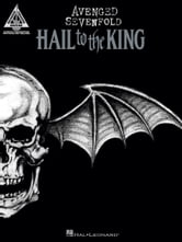 Avenged Sevenfold - Hail to the King Songbook ebook by Avenged Sevenfold
