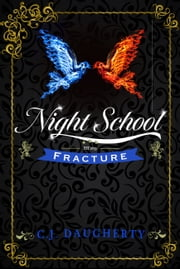 Night School: Fracture ebook by C. J. Daugherty