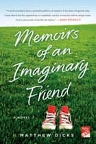 Memoirs of an Imaginary Friend ebook by Matthew Dicks