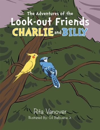 The Adventures of the Look-out Friends, Charlie and Billy ebook by Rita Vanover