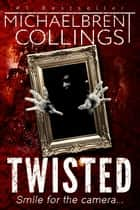 Twisted ebook by Michaelbrent Collings
