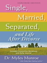 Single, Married, Separated, and Life After Divorce: Expanded Edition ebook by Myles Munroe,Oral Roberts