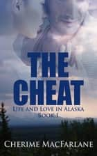 The Cheat ebook by Cherime MacFarlane