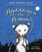 Appleblossom the Possum 電子書 by Gary Rosen, Holly Goldberg Sloan