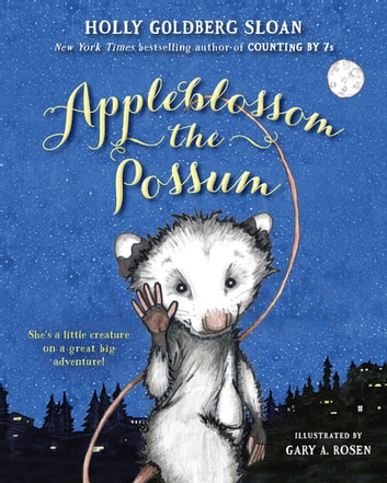 Appleblossom the Possum eBook by Holly Goldberg Sloan